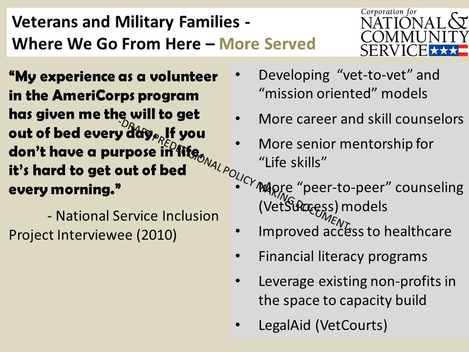 Veterans and Military Families - Where We Go From Here – More Served My experience as a volunteer in the AmeriCorps program has given me the will to get out of bed every day.