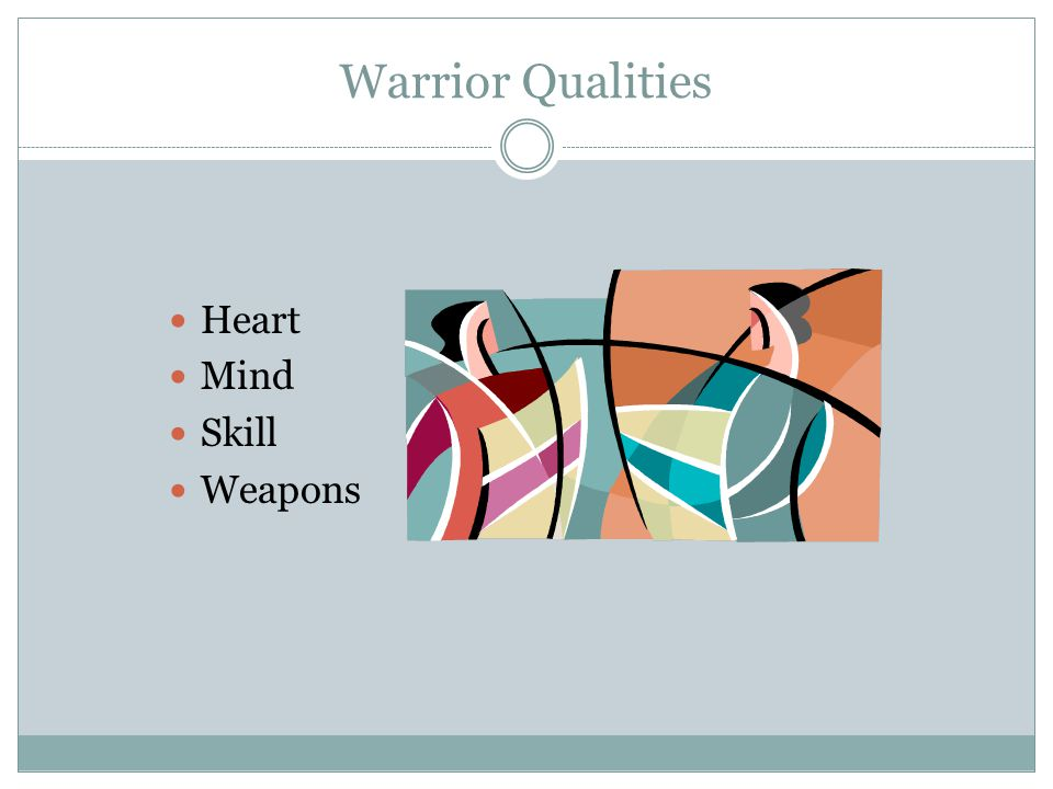 Warrior Qualities Heart Mind Skill Weapons
