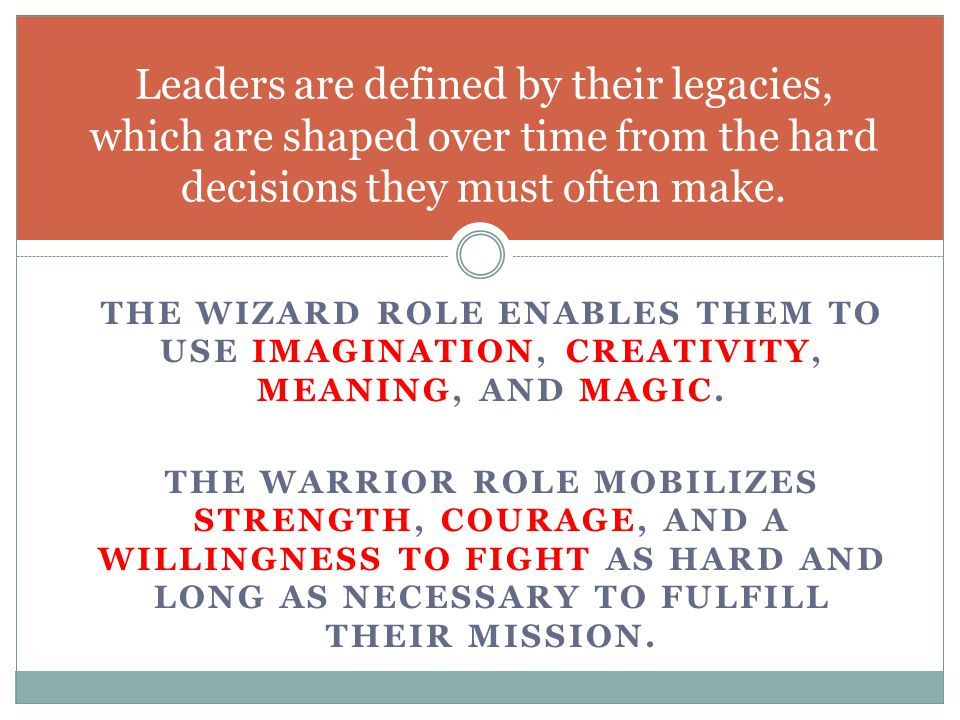 THE WIZARD ROLE ENABLES THEM TO USE IMAGINATION, CREATIVITY, MEANING, AND MAGIC.