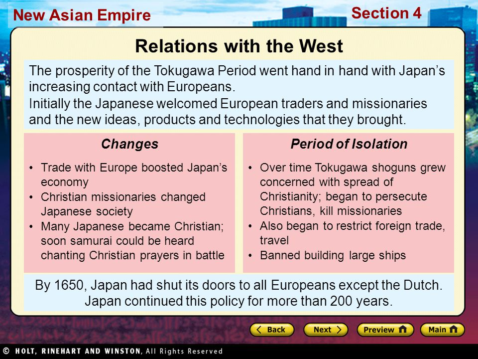 Section 4 New Asian Empire By 1650, Japan had shut its doors to all Europeans except the Dutch. Japan continued this policy for more than 200 years. T