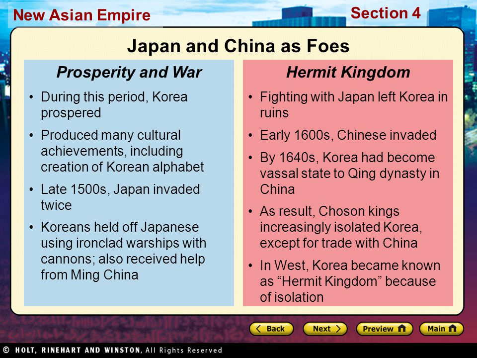 Section 4 New Asian Empire Fighting with Japan left Korea in ruins Early 1600s, Chinese invaded By 1640s, Korea had become vassal state to Qing dynast