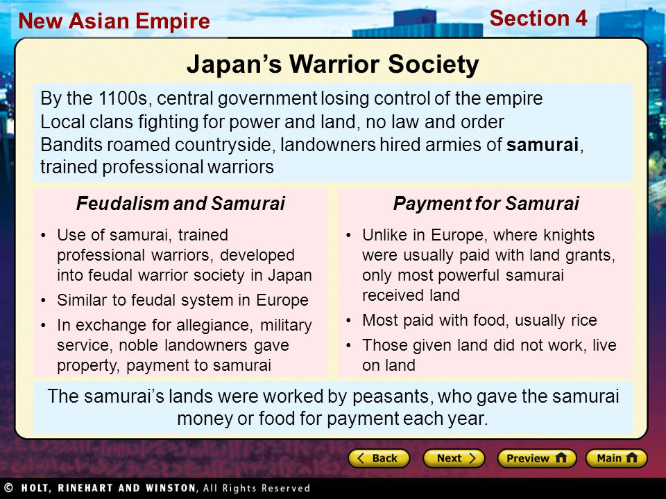 Section 4 New Asian Empire Rules Members of lower classes could not rise in social status Could not serve in military or government, or hold government positions that might challenge power of warrior class Honor and Some Status In Japan, farming considered honorable trade Peasants enjoyed relatively high status, just below samurai However, peasants paid most of taxes, led hard lives Peasants Peasants made up vast majority—about 80 percent—of Japan's population Forbidden to do anything but farming Supported selves by growing rice, other crops on daimyo, samurai estates Lower Classes