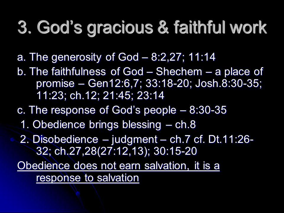 3. God's gracious & faithful work a. The generosity of God – 8:2,27; 11:14 b.