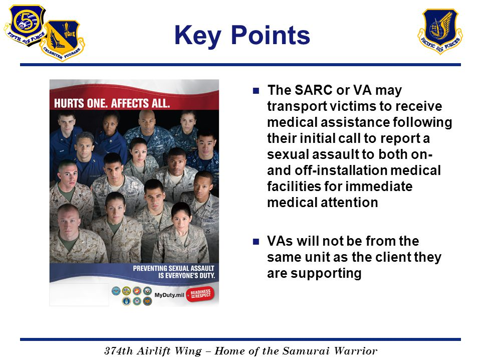 374th Airlift Wing – Home of the Samurai Warrior Key Points The SARC or VA may transport victims to receive medical assistance following their initial