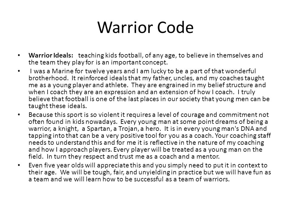Warrior Code Warrior Ideals: teaching kids football, of any age, to believe in themselves and the team they play for is an important concept.