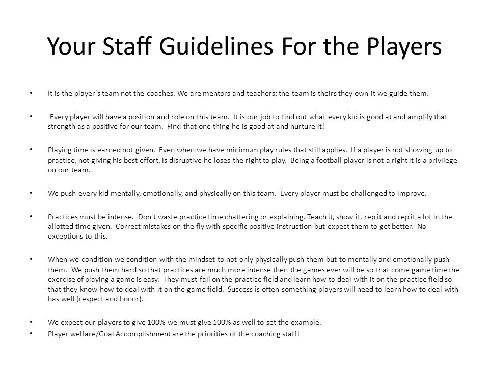 Your Staff Guidelines For the Players It is the player s team not the coaches.