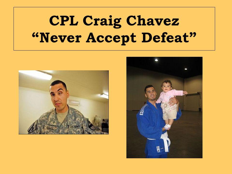 CPL Craig Chavez Never Accept Defeat