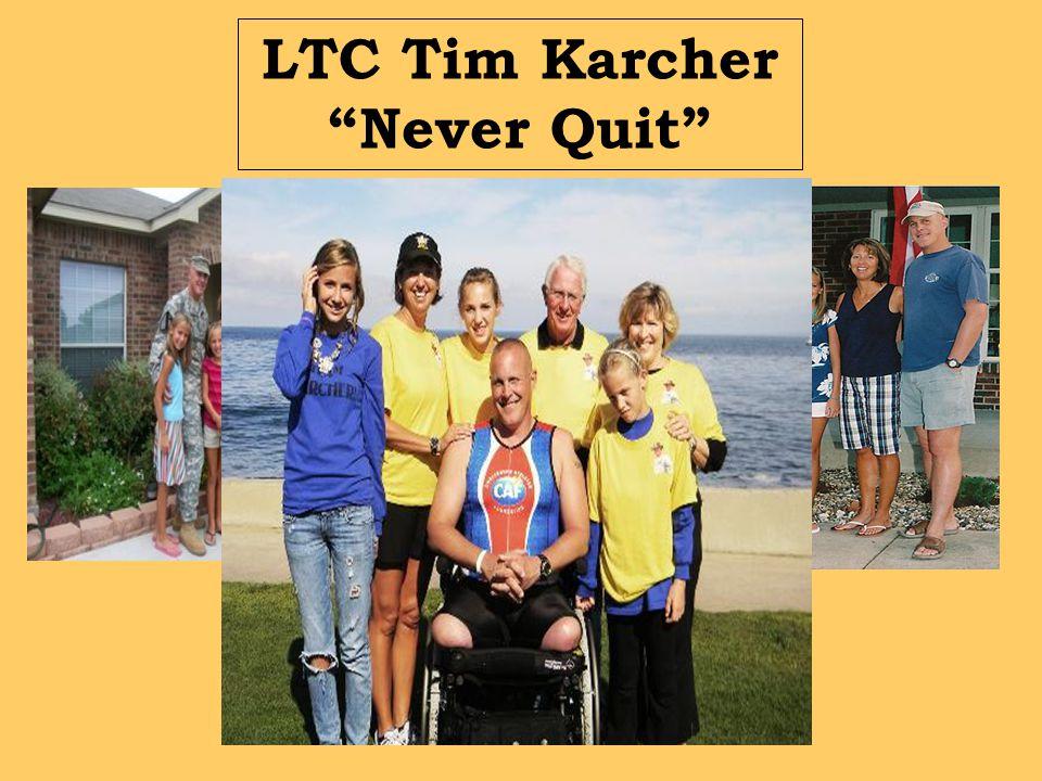 LTC Tim Karcher Never Quit