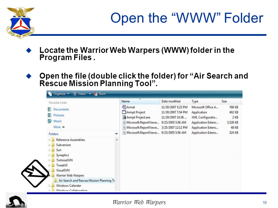 Warrior Web Warpers Open the WWW Folder u u Locate the Warrior Web Warpers (WWW) folder in the Program Files.