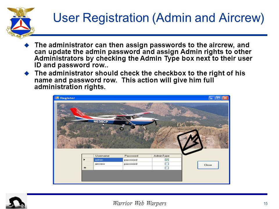 Warrior Web Warpers User Registration (Admin and Aircrew) u u The administrator can then assign passwords to the aircrew, and can update the admin pas