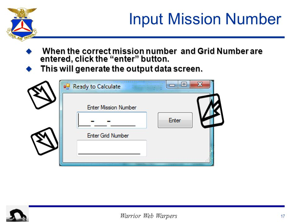 """Warrior Web Warpers Input Mission Number u When the correct mission number and Grid Number are entered, click the """"enter"""" button. u This will generate"""