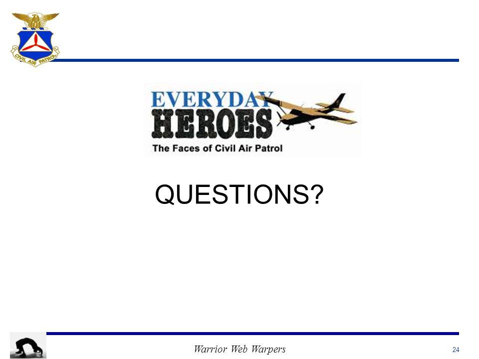 Warrior Web Warpers 24 QUESTIONS?