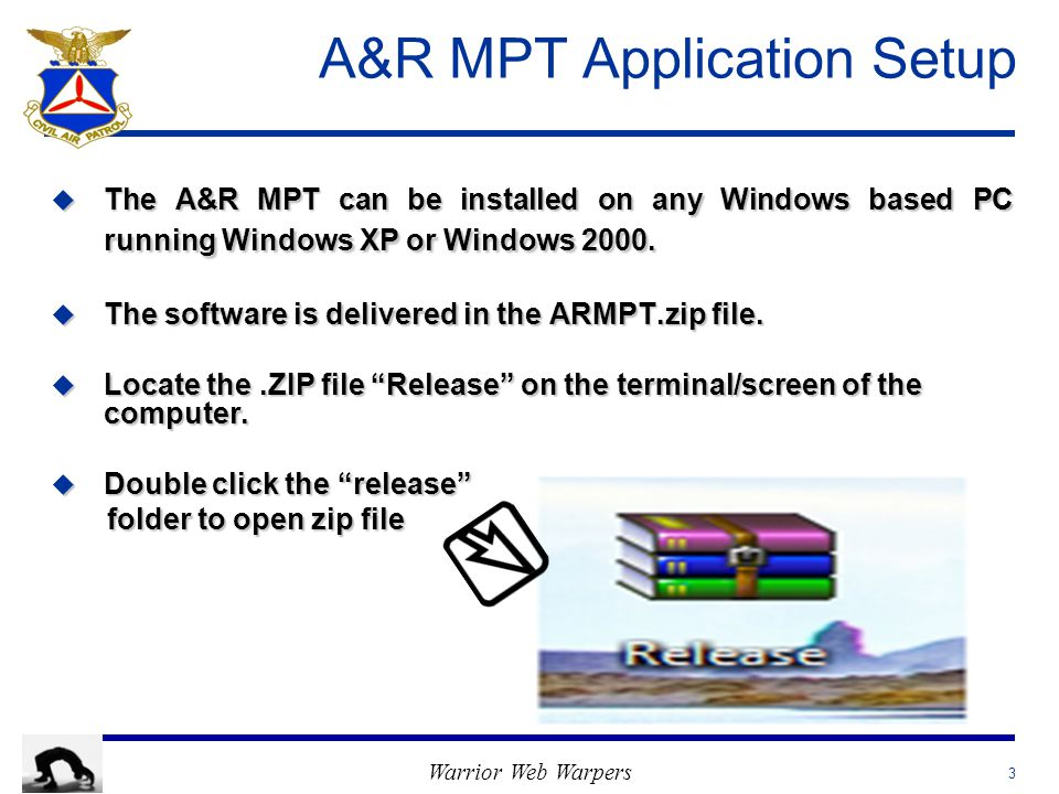 Warrior Web Warpers A&R MPT Application Setup u The A&R MPT can be installed on any Windows based PC running Windows XP or Windows 2000.