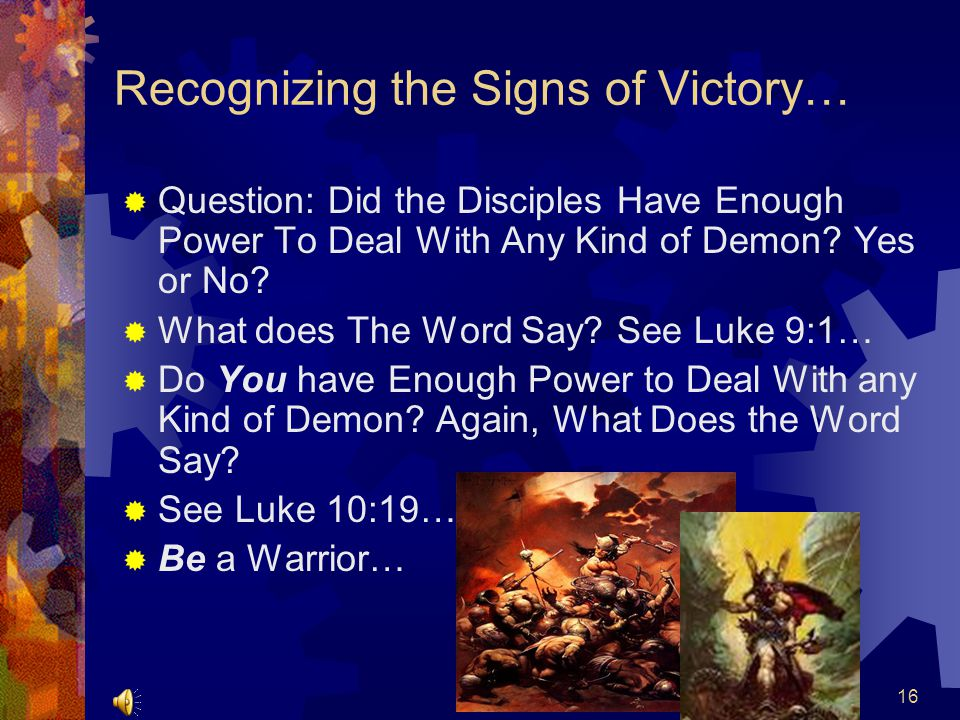 Recognizing the Signs of Victory…  Because for the past 2,000 years, they have found out that if they do that, with the average Christian, immediately they get confused, get scared, and then, give up.