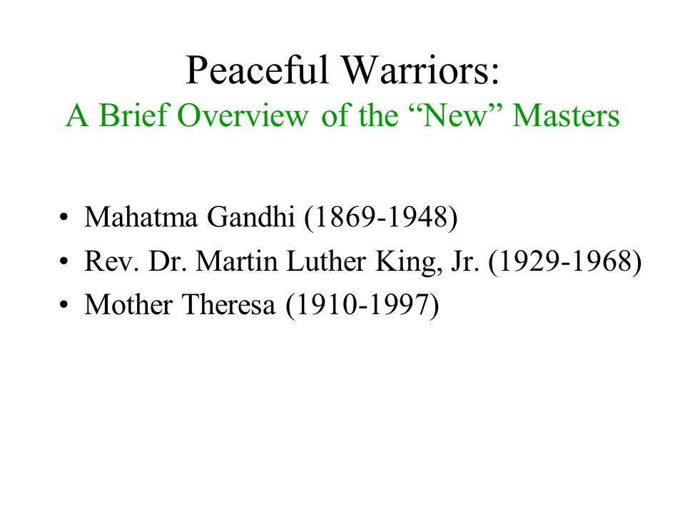 Peaceful Warriors: A Brief Overview of the New Masters Mahatma Gandhi (1869-1948) Rev.