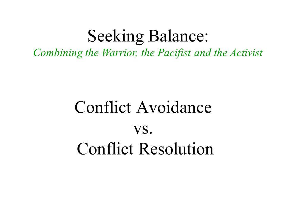 Conflict Avoidance vs.