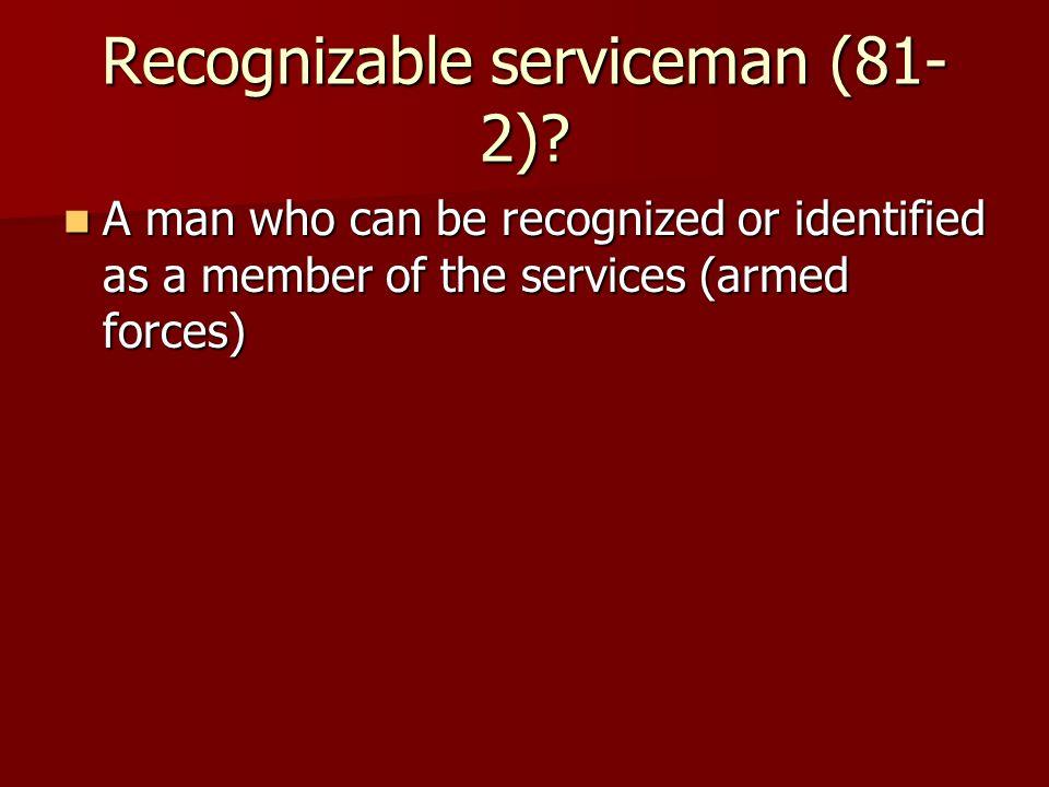 Recognizable serviceman (81- 2).