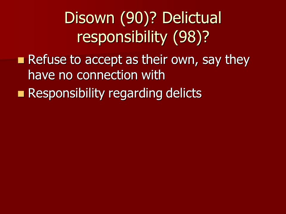 Disown (90). Delictual responsibility (98).
