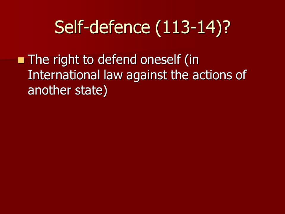 Self-defence (113-14).