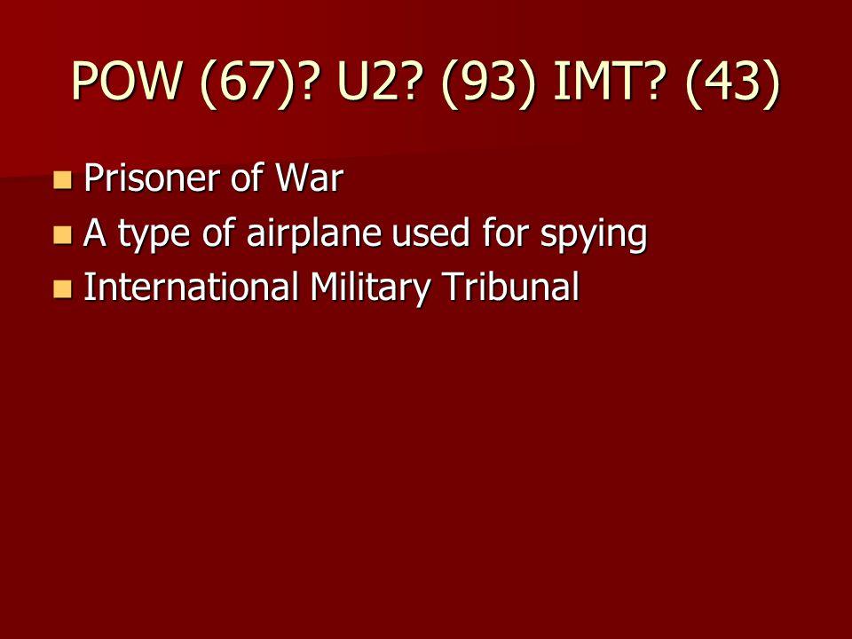POW (67). U2. (93) IMT.