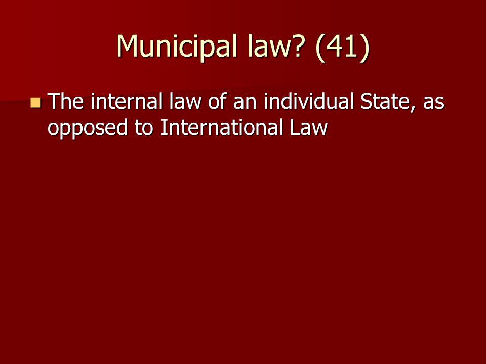 Municipal law.