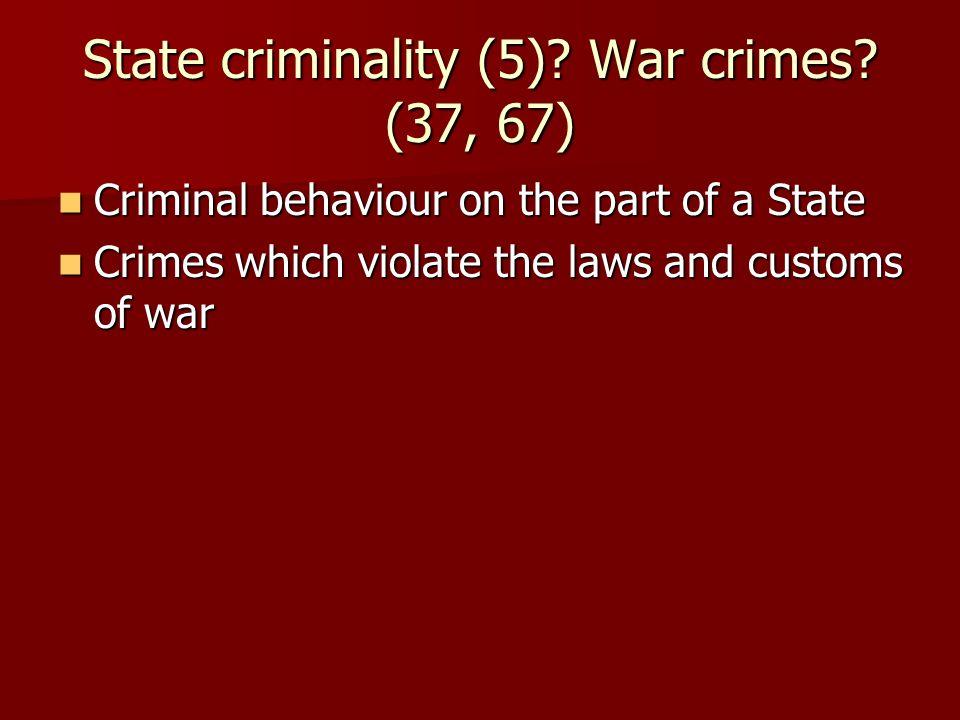 State criminality (5). War crimes.
