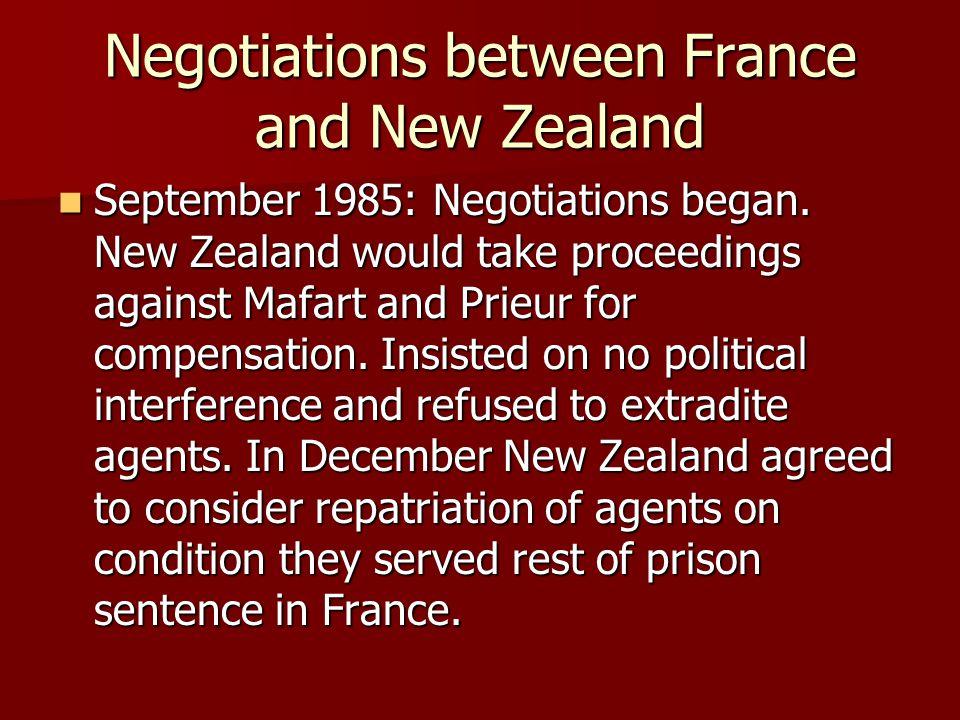Negotiations between France and New Zealand September 1985: Negotiations began.