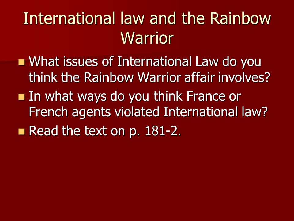 International law and the Rainbow Warrior What issues of International Law do you think the Rainbow Warrior affair involves.
