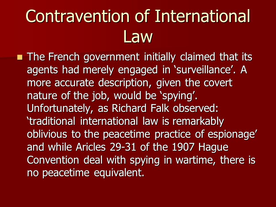 Contravention of International Law The French government initially claimed that its agents had merely engaged in 'surveillance'.