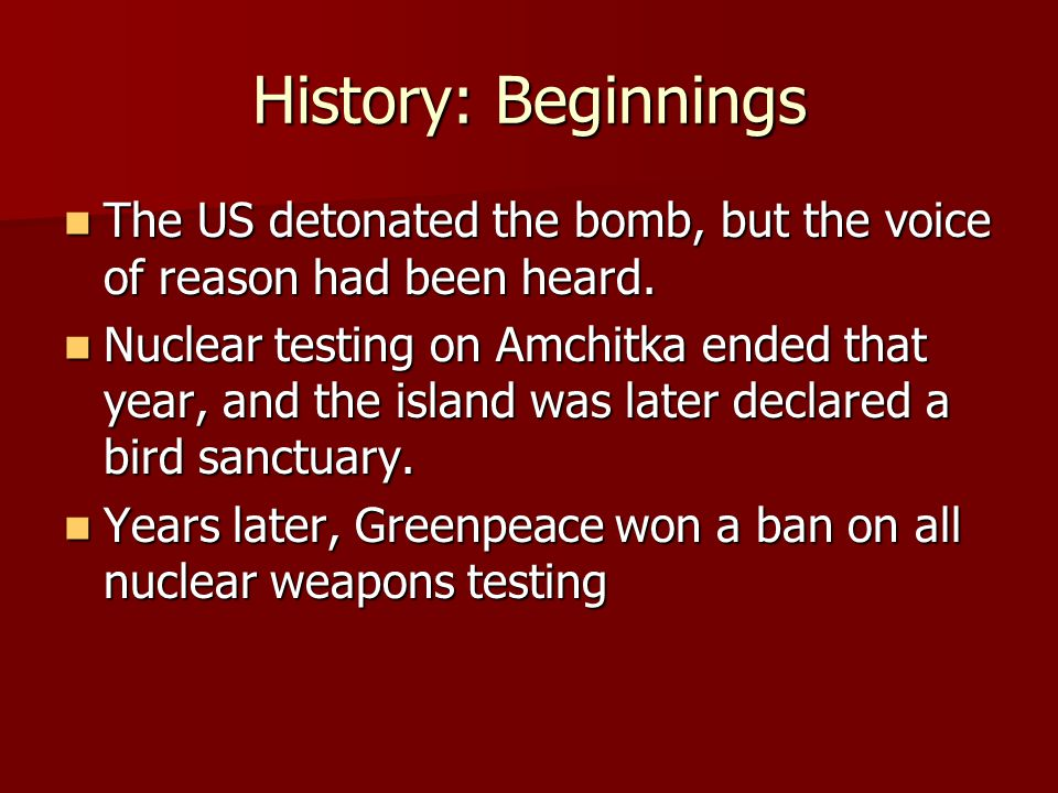 History: Beginnings The US detonated the bomb, but the voice of reason had been heard.