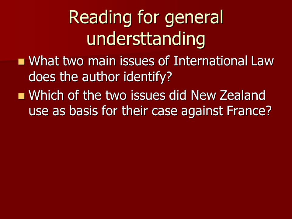 Reading for general understtanding What two main issues of International Law does the author identify.