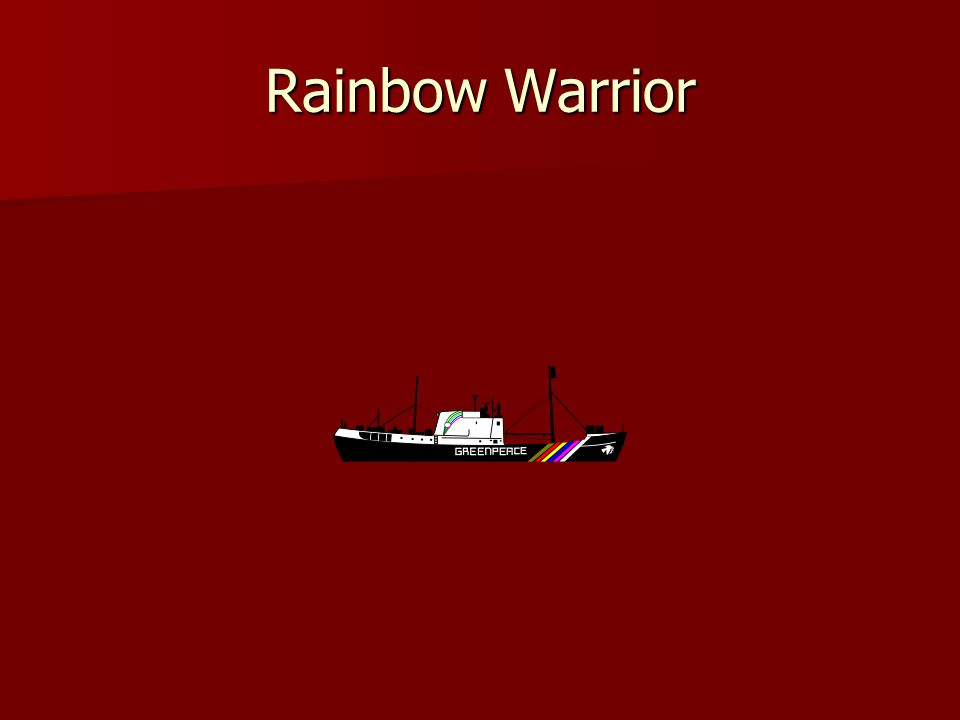 Law and the Rainbow Warrior The Rainbow Warrior affair bolsters the notion that there is an international doctrine of non-intervention.
