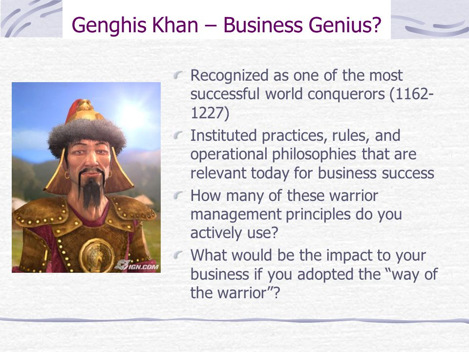 Genghis Khan – Business Genius.