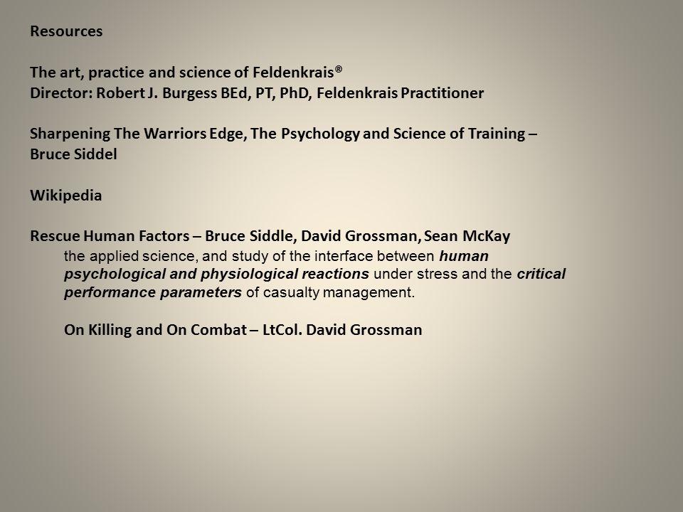 Resources The art, practice and science of Feldenkrais® Director: Robert J.
