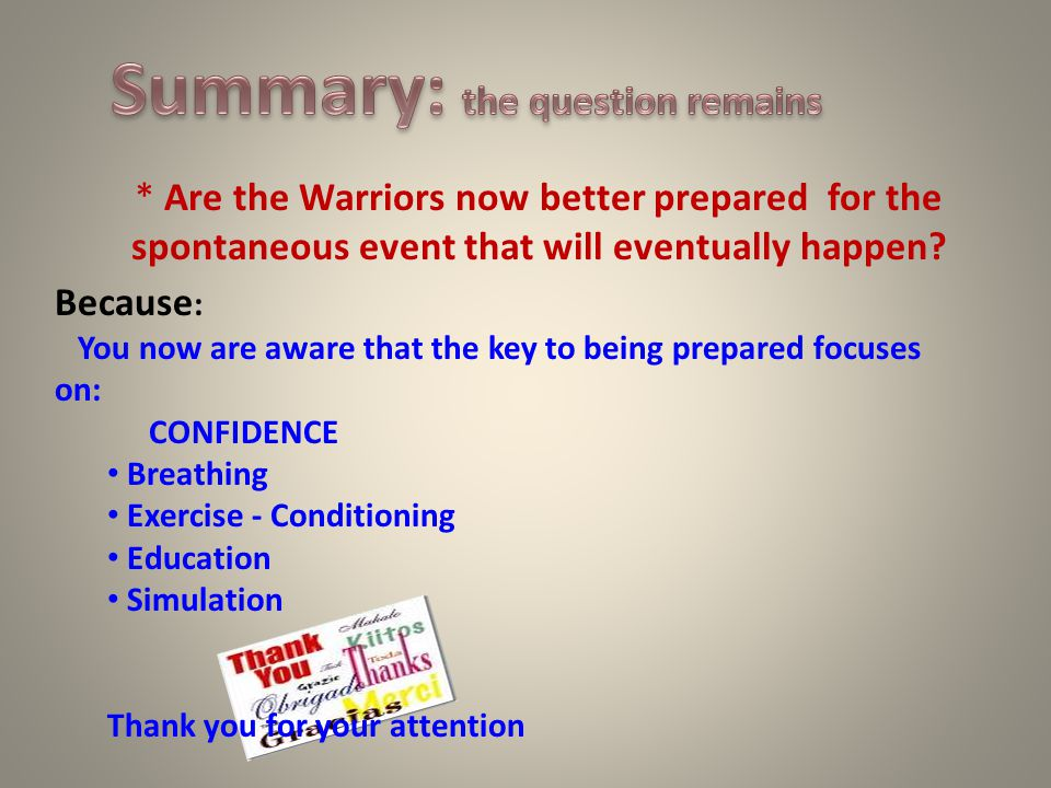 * Are the Warriors now better prepared for the spontaneous event that will eventually happen.