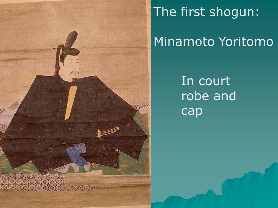The first shogun: Minamoto Yoritomo In court robe and cap