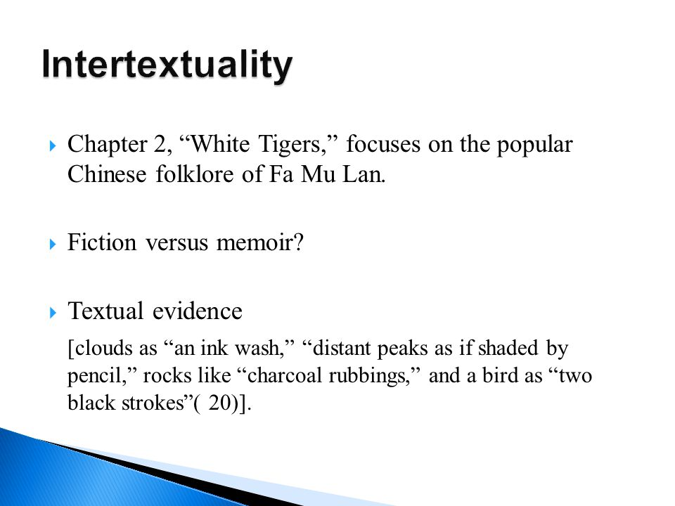  Chapter 2, White Tigers, focuses on the popular Chinese folklore of Fa Mu Lan.