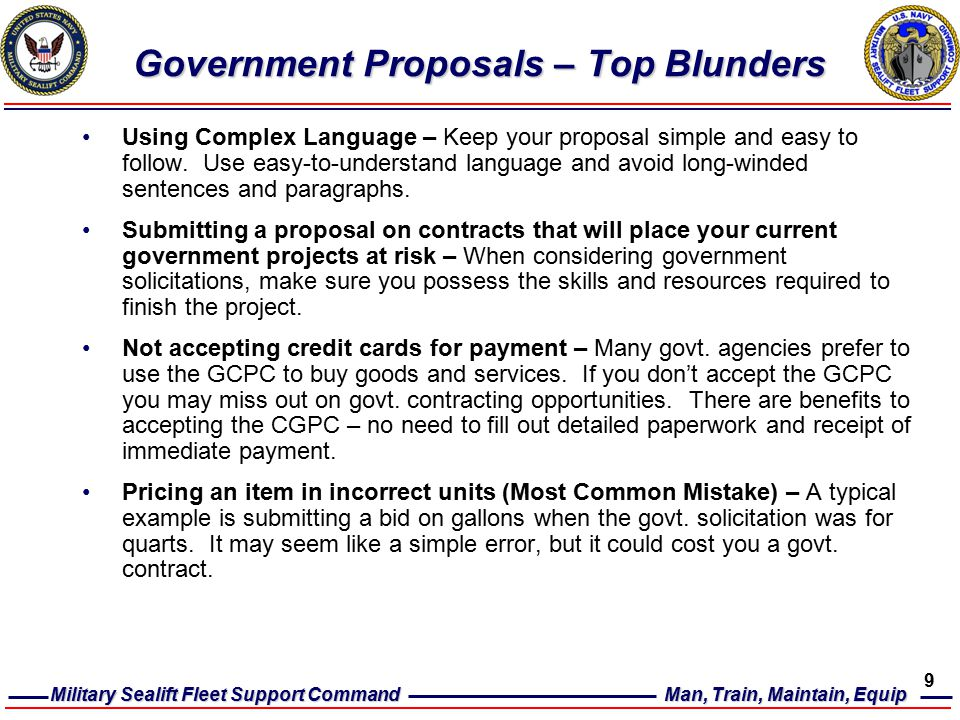 Military Sealift Fleet Support Command Man, Train, Maintain, Equip 9 Government Proposals – Top Blunders Using Complex Language – Keep your proposal simple and easy to follow.