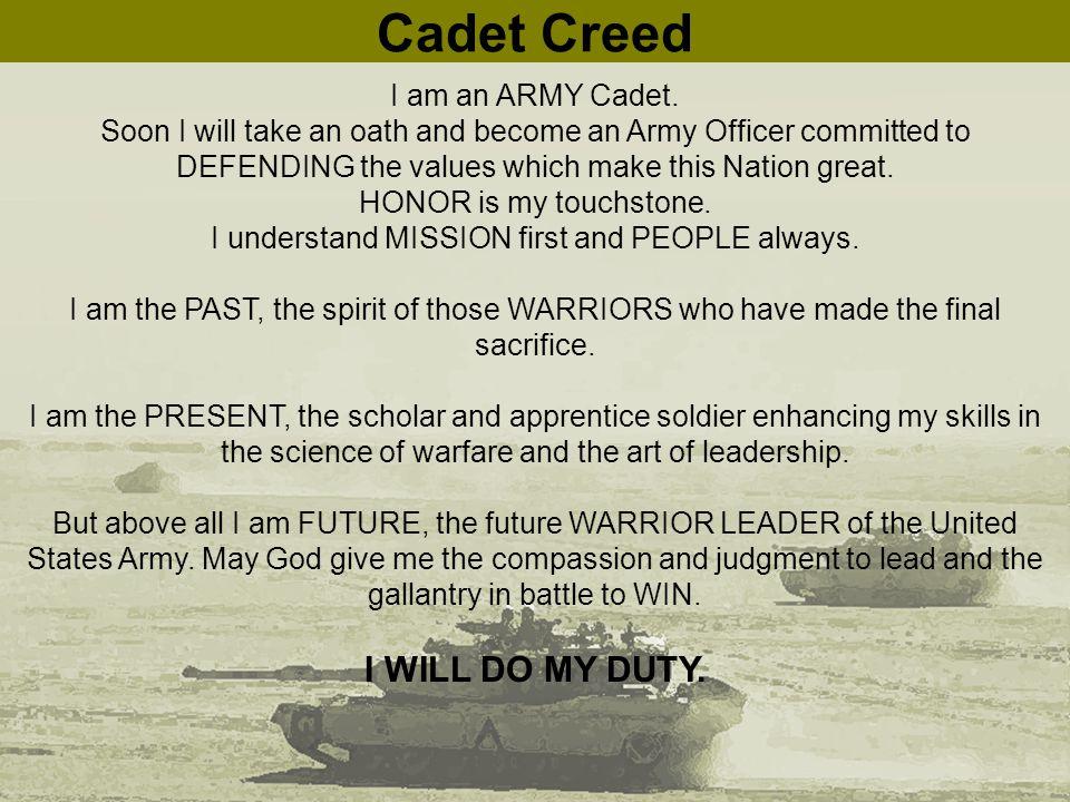 Cadet Creed I am an ARMY Cadet.