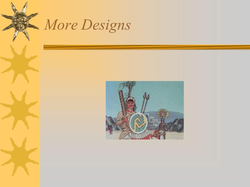 More Designs