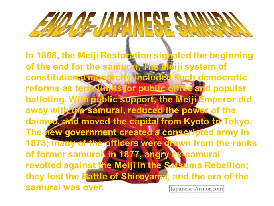 In 1868, the Meiji Restoration signaled the beginning of the end for the samurai.