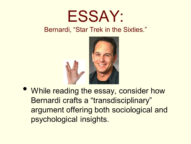 "ESSAY: Bernardi, ""Star Trek in the Sixties."" While reading the essay, consider how Bernardi crafts a ""transdisciplinary"" argument offering both sociol"