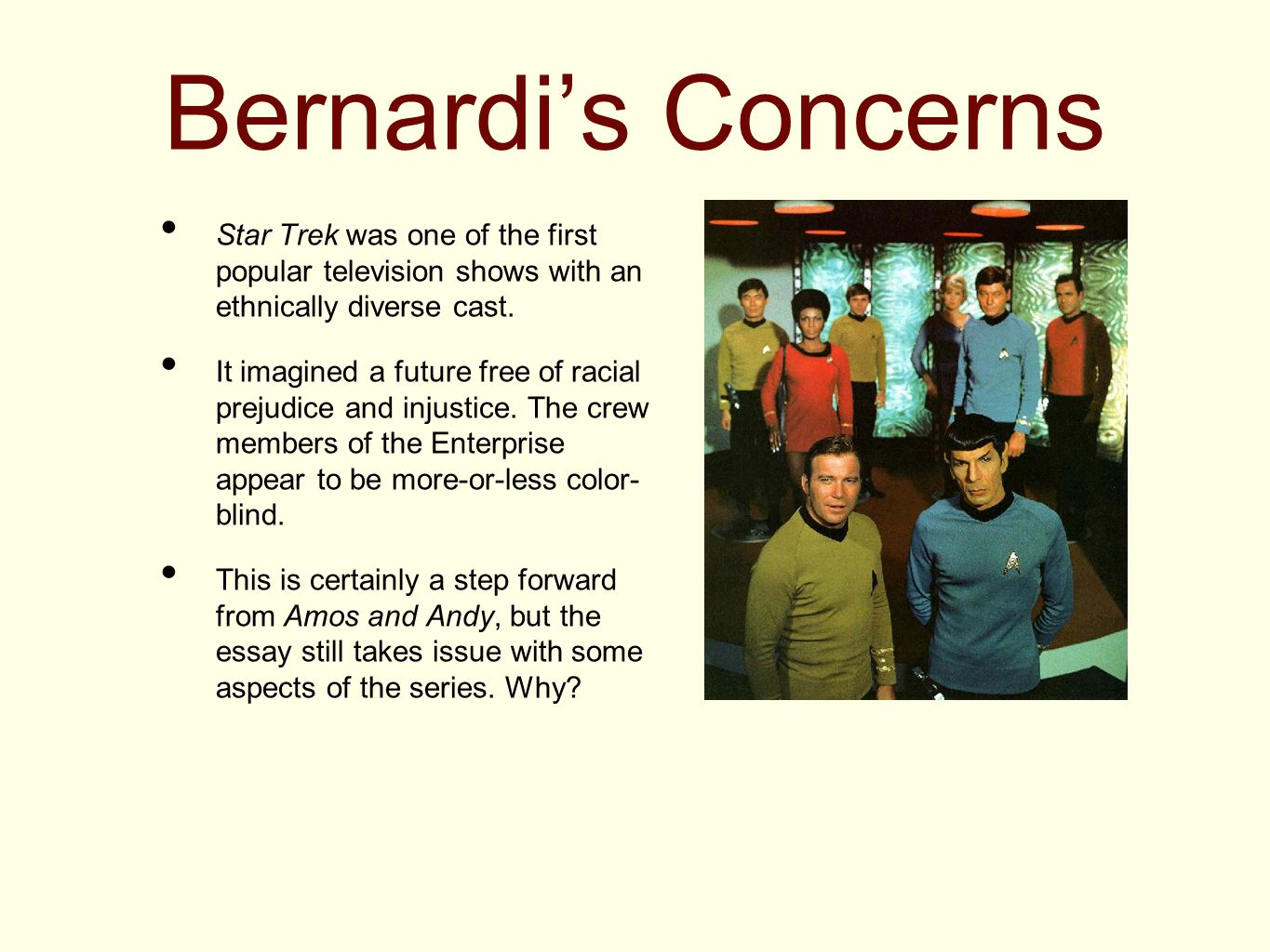 Bernardi's Concerns Star Trek was one of the first popular television shows with an ethnically diverse cast.