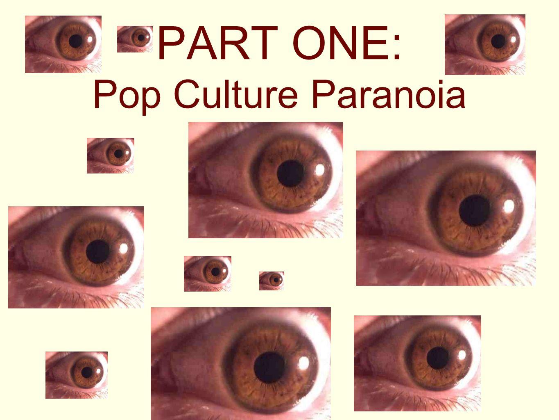 PART ONE: Pop Culture Paranoia