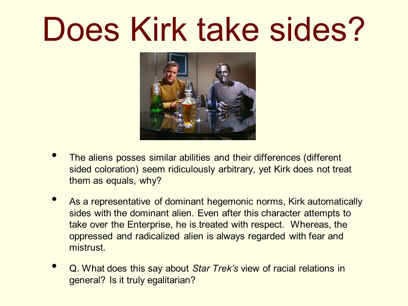 Does Kirk take sides.
