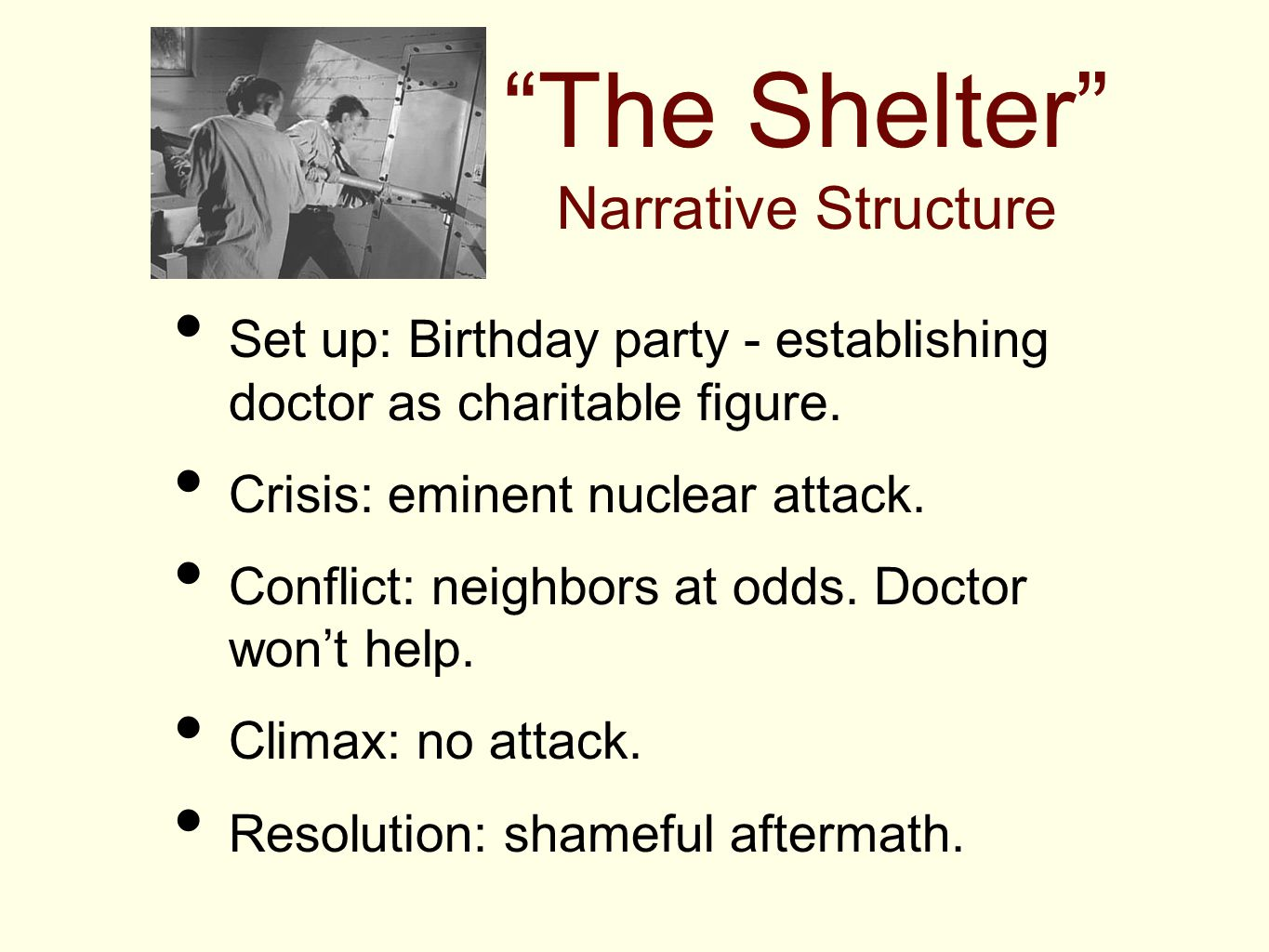 The Shelter Narrative Structure Set up: Birthday party - establishing doctor as charitable figure.
