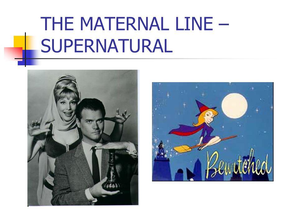 THE MATERNAL LINE – SUPERNATURAL