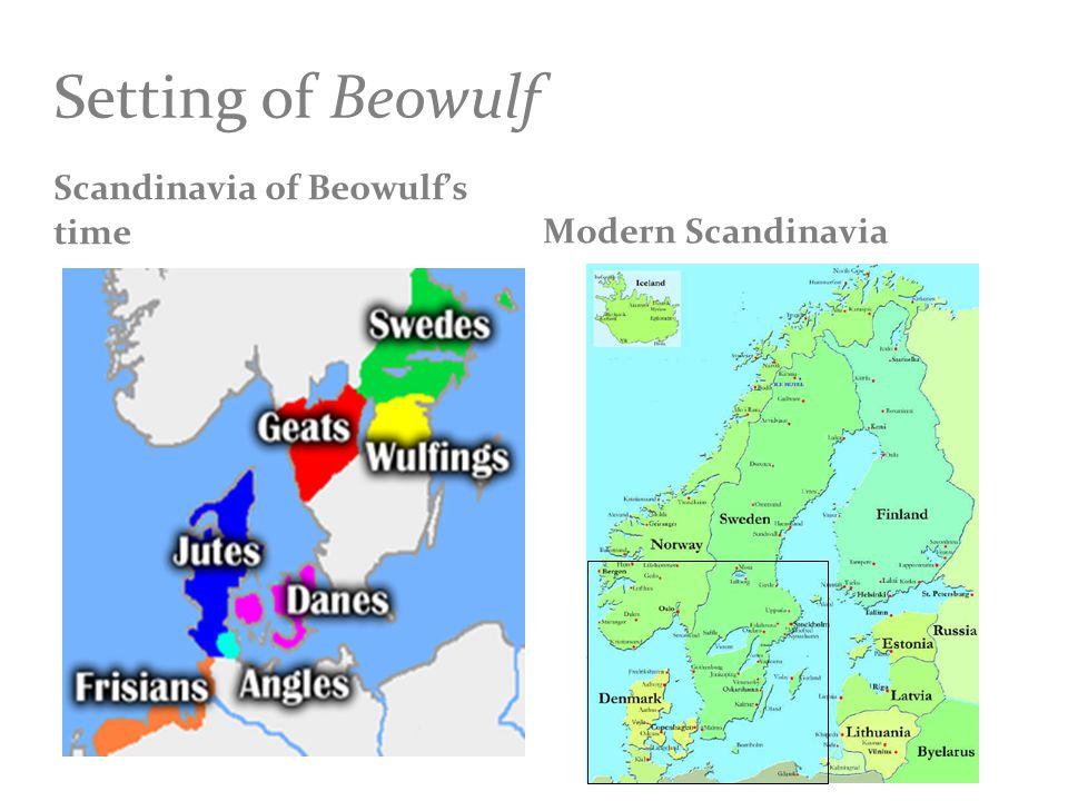 Setting of Beowulf Scandinavia of Beowulf's timeModern Scandinavia