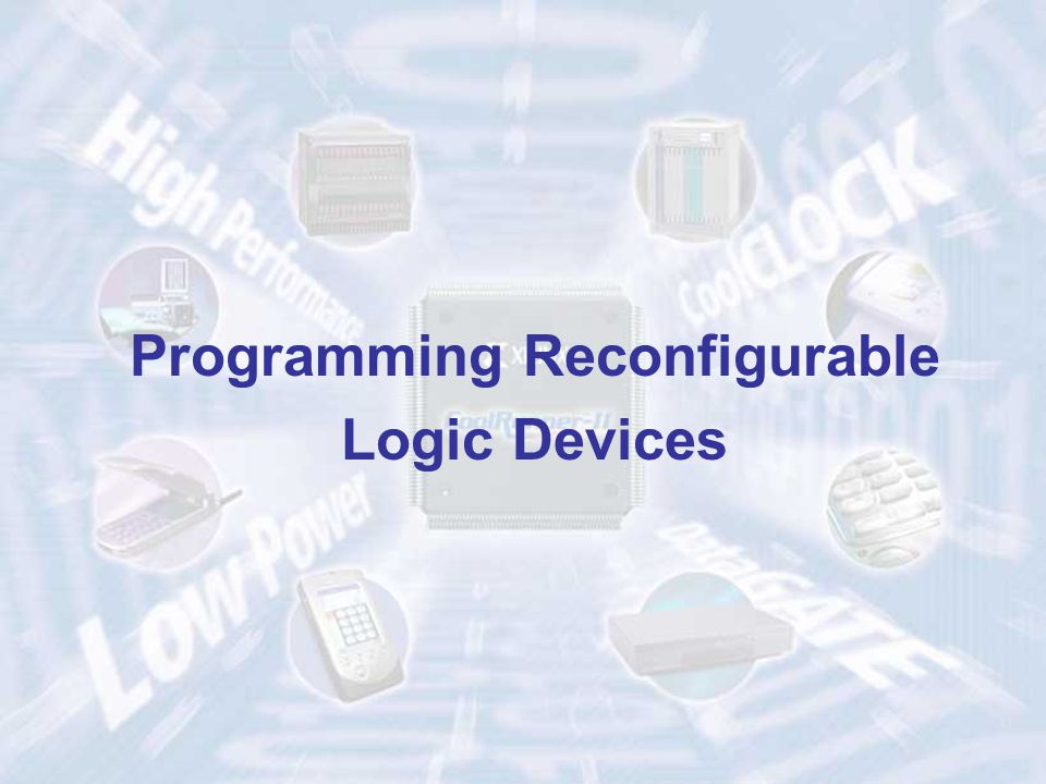 39ECE 448 – FPGA and ASIC Design with VHDL Programming Reconfigurable Logic Devices