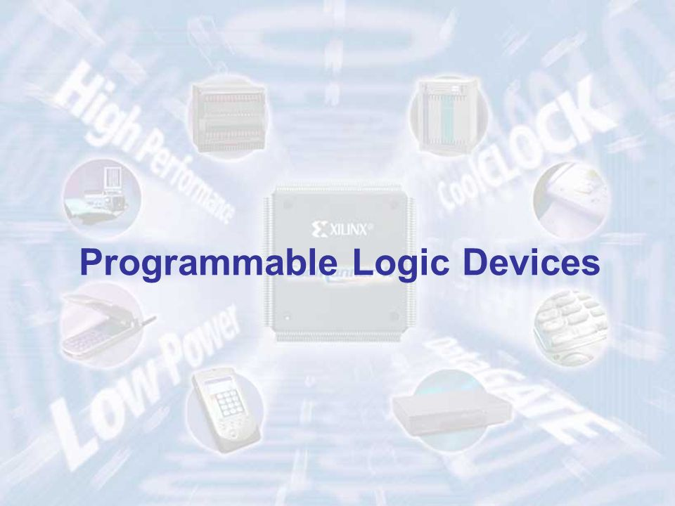 5ECE 448 – FPGA and ASIC Design with VHDL Programmable Logic Devices